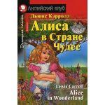 Алиса в Стране Чудес. Домашнее чтение /на английском языке/
